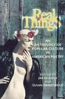 Real Things: An Anthology of Popular Culture in American Poetry by Jim Elledge (Paperback, 1999)
