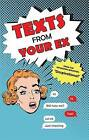 Texts from Your Ex by Unspirational (Paperback, 2015)