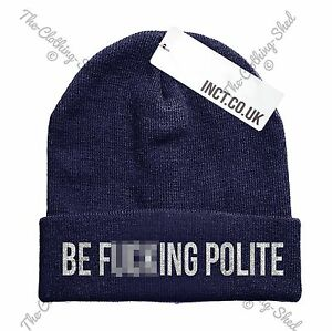 Be F   ing Polite Beenie hat Funny Beanie Street Cap Hipster Swag ... 29dc84d5ebc