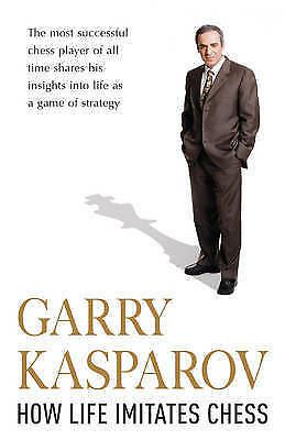 1 of 1 - (Good)-How Life Imitates Chess (Hardcover)-Kasparov, Garry-0434014109