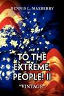 to The Extreme People II 9781441508546 by Dennis L Maxberry Hardback