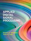 Applied Digital Signal Processing: Theory and Practice by Dimitris G. Manolakis, Vinay K. Ingle (Hardback, 2011)