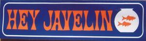Hey Javelin! AMC bumper sticker emblem 1967 68 Dealership fishbowl FLASH SALE
