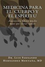 Medicina para el Cuerpo y el Espíritu : Acupuntura China: Mucho Más Que...