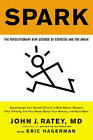 Spark: The Revolutionary New Science of Exercise and the Brain by Professor John J Ratey (Paperback / softback)
