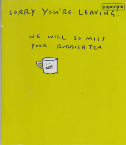Désolé You Are Leaving-Funny Humour leaving Card-mix8 ~ Free p/&p