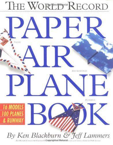 The World Record Paper Air Plane Book By Ken Blackburn, Jeff La .9781563056314