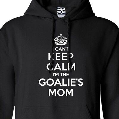 The Goalie's Mom HOODIE - I Can't Keep Calm I'm Soccer Hockey Hooded Sweatshirt