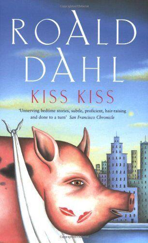Kiss Kiss By Roald Dahl. 9780140018325