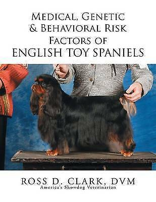 1 of 1 - Medical, Genetic & Behavioral Risk Factors of English Toy Spaniels