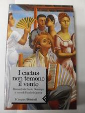 AA.VV. - I CACTUS NON TEMONO IL VENTO - FELTRINELLI