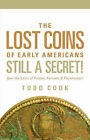 Uncovered: The Lost Coins of Early America by Todd Cook (Paperback / softback, 2006)