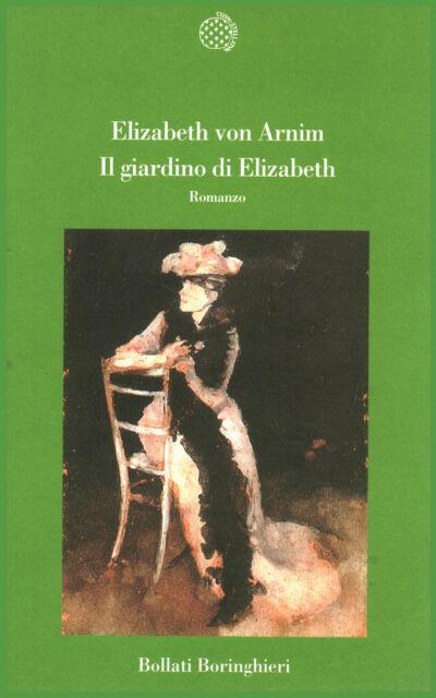 Il giardino di Elizabeth - Elizabeth von Arnim (Bollati Boringhieri) [2002]