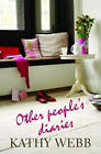 Other People's Diaries by Kathy Webb (Paperback, 2008)