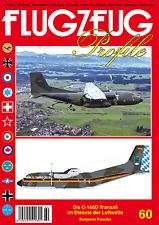 FLUGZEUG Profile Nr. 60 die C-160D Transall im Dienste der Luftwaffe