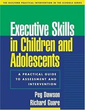 Executive Skills in Children and Adolescents: A Practical Guide to Assessment an