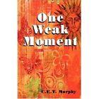 One Weak Moment Murphy Romance America Star Books Paperback 9781604418767