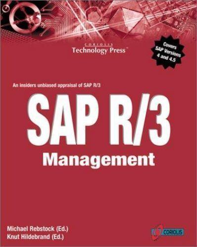 SAP R/3 Management: A Manager's Guide to SAP R/3, Michael Rebstock, Knut Hildebr