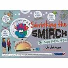 Shrinking the Smirch: The Young People's Edition by Jo Johnson (Paperback, 2015)