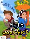 The Flight of the Wee Chick by Donna Wolf Hancock (Paperback / softback, 2013)