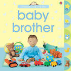 Baby Brother by Felicity Brooks (Board book, 2008)