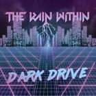 Dark Drive von Rain Within (2016)