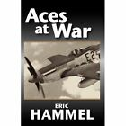Aces at War: The American Aces Speak by Eric M Hammel (Paperback / softback, 2007)