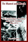 To Hanoi and Back: The United States Air Force and North Vietnam 1966-1973 by Wayne Thompson (Paperback / softback, 2005)