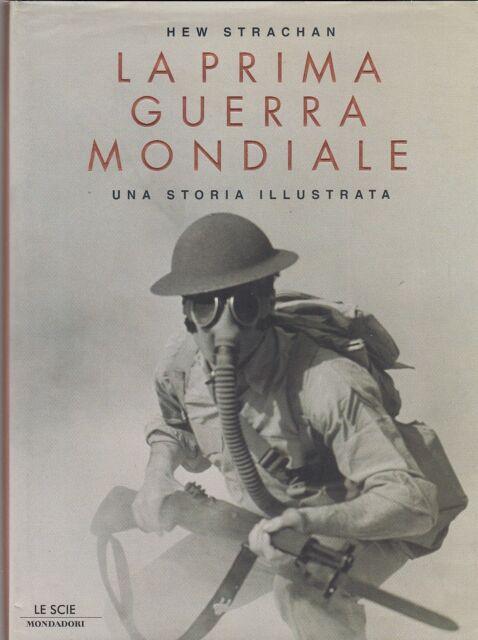 L- LA PRIMA GUERRA MONDIALE - HEW STRACHMAN - MONDADORI --- 2005 - CS - ZCS493