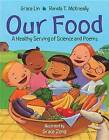 Our Food: A Healthy Serving of Science and Poems by Grace Lin, Ranida T. Mckneally (Hardback, 2016)