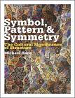 Symbol, Pattern and Symmetry: The Cultural Significance of Structure by Michael Hann (Hardback, 2013)