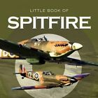 Little Book of the Spitfire by Phillip Raby (Hardback, 2014)