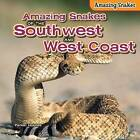 Amazing Snakes of the Southwest and West Coast by Parker Holmes (Hardback, 2015)