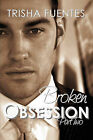 Broken Obsession - Part Two by Trisha Fuentes (Paperback, 2009)