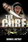 The Cure by Dennis Artrip (Paperback, 2010)