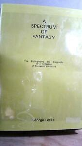 George-LOCKE-Spectrum-of-Fantasy-The-Bibliography-and-Biography-1st-ed-1980