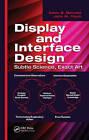 Display and Interface Design: Subtle Science, Exact Art by Kevin B. Bennett, John M. Flach (Hardback, 2011)