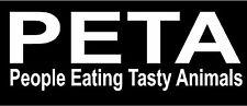 Vinyl Decal- PETA people eating tasty animals  truck car window hunting sticker