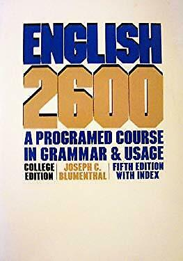 English 2600 : A Programmed Course in Grammar and Usage-College Editio-ExLibrary