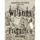 Without Prejudice UCC 1-207 Sovereign Covenant Dixon William Paperback Print on
