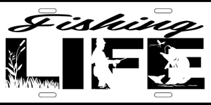 FISHING LIFE BASS FISHING TROUT  BLACK AND WHITE LICENSE PLATE  Auto Tag Sign