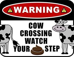 034-Warning-Cow-Crossing-Watch-Your-Step-034-Laminated-Funny-Sign