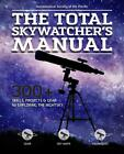Total Skywatcher's Manual von Astronomical Society Of The Pacific (2015, Taschenbuch)