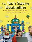The Tech-savvy Booktalker a Guide for 21st-century Educators by Nancy J Keane