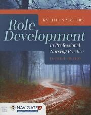 Role Development in Professional Nursing Practice by Kathleen Masters (2015, Paperback)