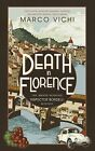 Death in Florence by Marco Vichi (Hardback, 2013)