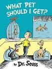 What Pet Should I Get? by Dr Seuss (Hardback, 2015)