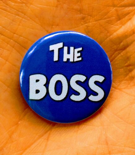 Let them know *free post* UK THE BOSS 25mm pin badge Are you the boss