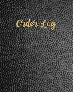 Order Log: Daily Log Book for Small Businesses, Customer Order Tracker ...