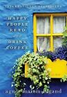 Happy People Read and Drink Coffee by Agnès Martin-Lugand (2016, Hardcover)